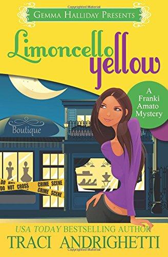 Limoncello Yellow: a Franki Amato Mystery: Volume 1
