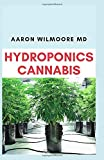 HYDROPONICS CANNABIS: All you need to Know about growing cannabis (Indoor) Hydroponically