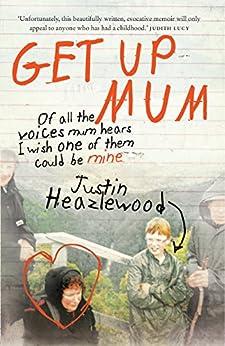 Get Up Mum by [Justin Heazlewood]