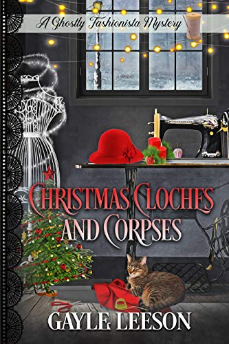 Christmas Cloches and Corpses: A Ghostly Fashionista Mystery (Ghostly Fashionista Mystery Series) by [Gayle Leeson]