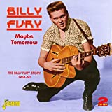 Songtexte von Billy Fury - Maybe Tomorrow: The Billy Fury Story 1958-60