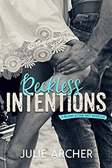 Reckless Intentions: A Blood Stone Riot Novella by [Julie Archer]