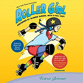 Roller Girl                   Written by:                                                                                                                                 Victoria Jamieson                               Narrated by:                                                                                                                                 Almarie Guerra,                                                                                        Various                      Length: 2 hrs and 19 mins     Not rated yet     Overall 0.0