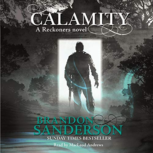 Calamity     A Reckoners Novel              By:                                                                                                                                 Brandon Sanderson                               Narrated by:                                                                                                                                 MacLeod Andrews                      Length: 12 hrs and 11 mins     163 ratings     Overall 4.6