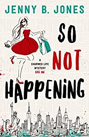 So Not Happening (A Charmed Life Mystery Book 1)