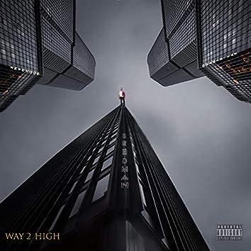 Way 2 High (feat. GoodGame & Quamie' Yae)