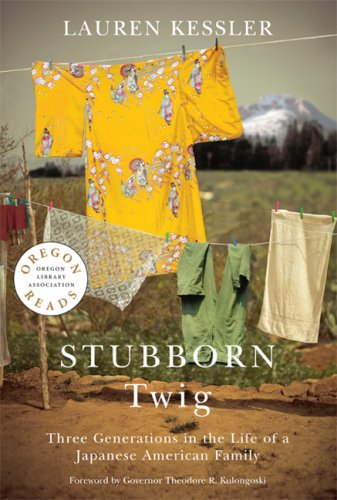 Download Stubborn Twig: Three Generations in the Life of a Japanese American Family (Oregon Reads) 0870714171