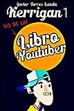 No es un libro youtuber: No es un libro youtuber. Es para el youtuber