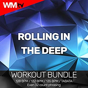 Rolling In The Deep (Workout Bundle / Even 32 Count Phrasing)