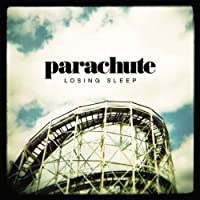 Losing Sleep by Parachute (2009-05-19)