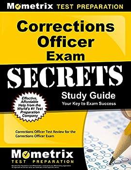 Corrections Officer Exam Secrets Study Guide  Corrections Officer Test Review for the Corrections Officer Exam