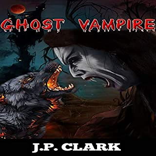 Ghost Vampire                   By:                                                                                                                                 J. P. Clark                               Narrated by:                                                                                                                                 Ted Gitzke                      Length: 59 mins     Not rated yet     Overall 0.0