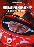 Michael Schumacher. Symply the best...