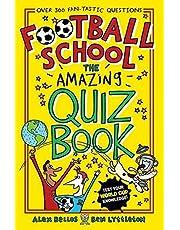 Bellos, A: Football School: The Amazing Quiz Book