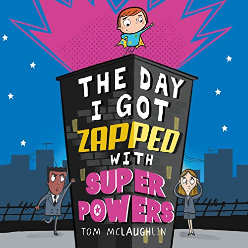 The Day I Got Zapped with Super Powers cover art