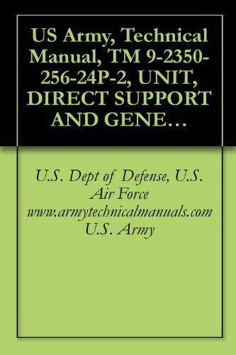 US Army, Technical Manual, TM 9-2350-256-24P-2, UNIT, DIRECT SUPPORT AND GENERAL SUPPORT MAINTENANCE REPAIR PAR AND SPECIAL TOOLS LIST, (INCLUDING DEPOT ... military manuals on cd, (English Edition)