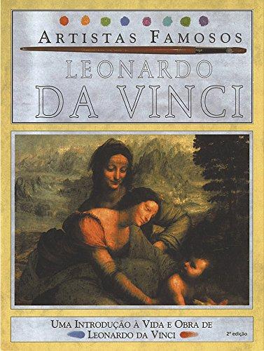 Leonardo da Vinci: Uma Introdução à Vida e Obra de Leonardo da Vinci