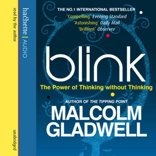 Blink                   By:                                                                                                                                 Malcolm Gladwell                               Narrated by:                                                                                                                                 Malcolm Gladwell                      Length: 7 hrs and 43 mins     1,002 ratings     Overall 4.4