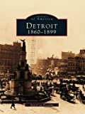 Detroit: 1860-1899 (Images of America) (English Edition)