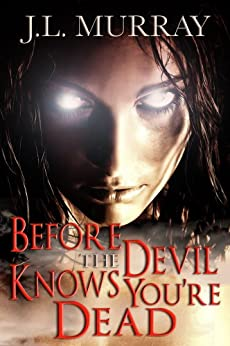 Before The Devil Knows You're Dead (The Niki Slobodian Series Book 3) by [J.L.  Murray]