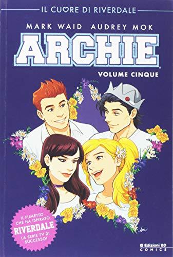 Archie. Il cuore di Riverdale (Vol. 5)