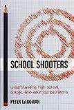 School Shooters: Understanding High School, College, and Adult Perpetrators