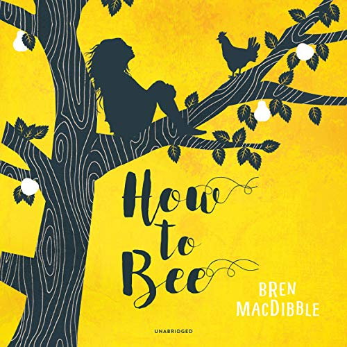 How to Bee Audiobook By Bren MacDibble cover art