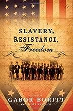 Slavery, Resistance, Freedom (Gettysburg Civil War Institute Books)