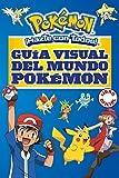Guía visual del mundo Pokémon (Colección Pokémon)
