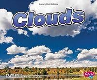 Clouds (Pebble Plus: Weather Basics)