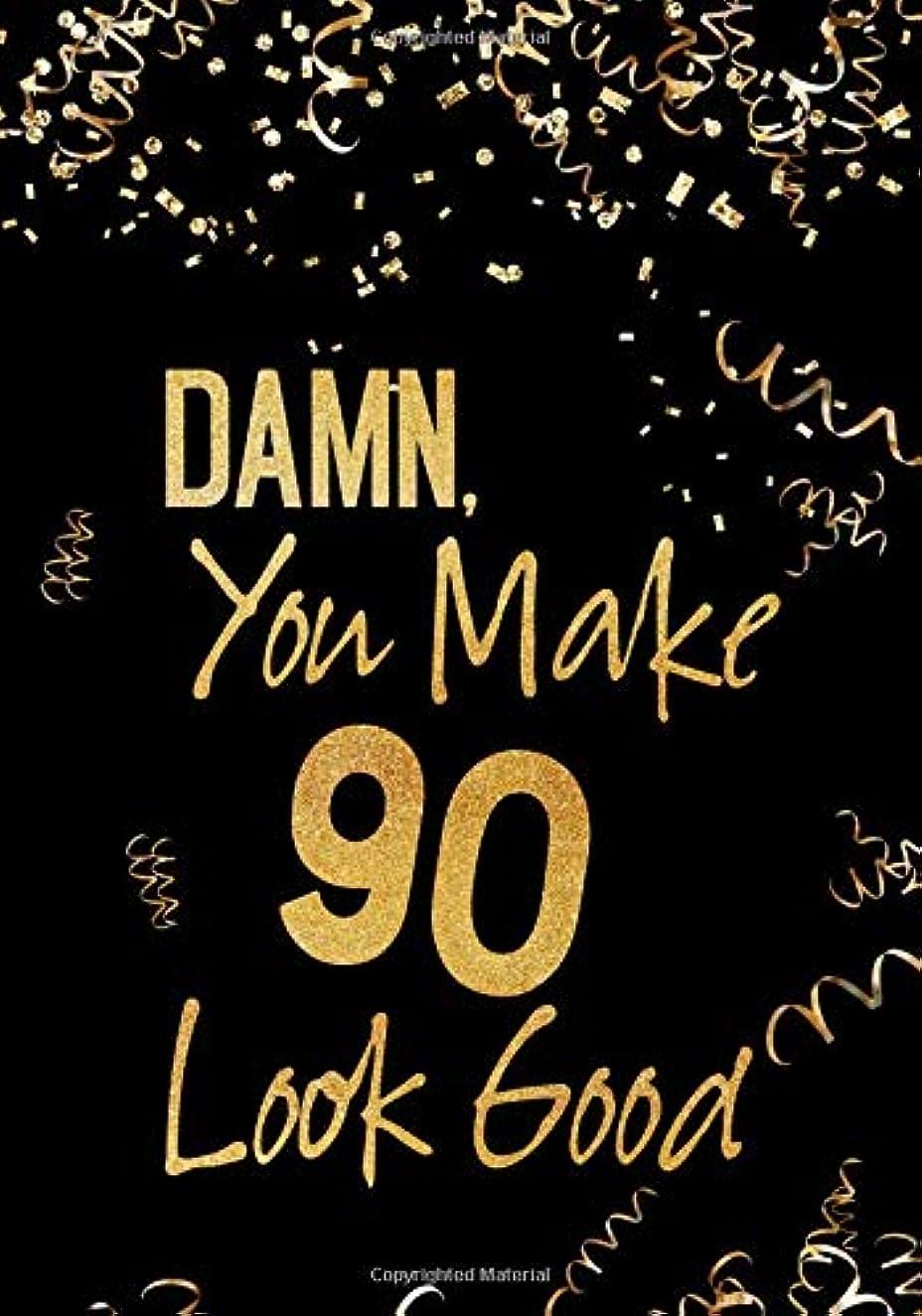 観客がっかりするヤギDamn, You Make 90 Look Good: Keepsake Journal Notebook For Best Wishes, Messages & Doodle In V61