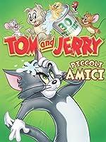 Tom & Jerry - Piccoli Amici (2 Dvd) [Italian Edition]