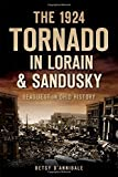 The 1924 Tornado in Lorain & Sandusky: Deadliest in Ohio History (Disaster) doppler radar Oct, 2020