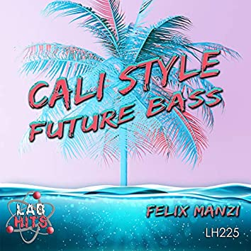 Cali Style: Future Bass