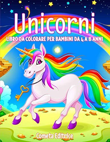 Unicorni Libro da Colorare per Bambini da 4 a 8 Anni