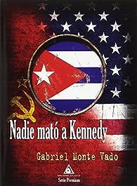 Nadie mató a Kennedy par Gabriel Monte Vado
