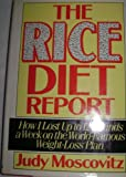 The Rice Diet Report: How I Lost Up to 12 Pounds a Week on the World-Famous Weight-Loss Plan