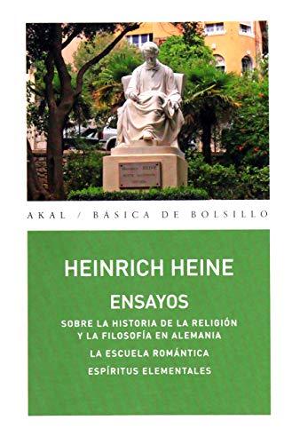 Ensayos. Sobre la historia de la religión y la filosofía en Alemania / La escuela romántica / Espíritus elementales: 323 (Básica de Bolsillo - Serie Clásicos de la literatura alemana)