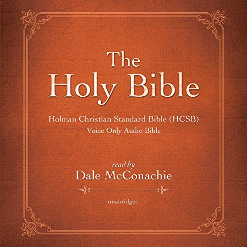 The Holy Bible: Holman Christian Standard Bible (HCSB)                   By:                                                                                                                                 Blackstone Audio                               Narrated by:                                                                                                                                 Dale McConachie                      Length: 72 hrs and 48 mins     101 ratings     Overall 4.4