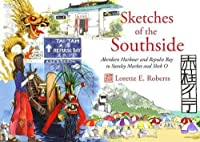 Sketches of the Southside: Aberdeen Harbour & Repulse Bay to Stanley Market & Shek O