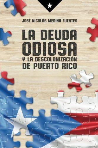 La deuda odiosa y la descolonizacion de Puerto Rico (Spanish Edition)