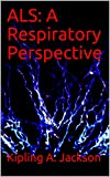 ALS: A Respiratory Perspective (English Edition)