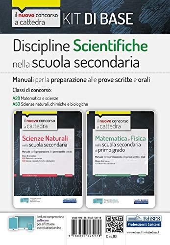 Kit Discipline scientifiche nella scuola secondaria. Manuali per la preparazione al concorso a cattedra classi A28, A50. Con software di simulazione