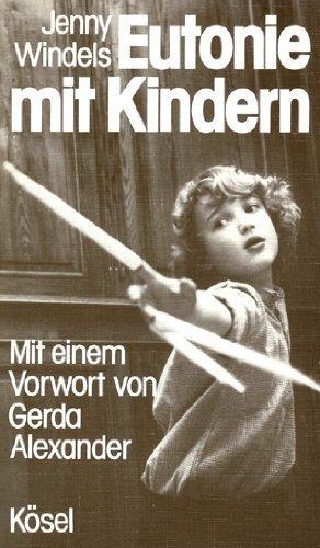 Eutonie mit Kindern von Jenny Windels (1984) Taschenbuch