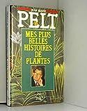 Mes plus belles histoires de plantes - Succès du livre éditions - 01/02/1998