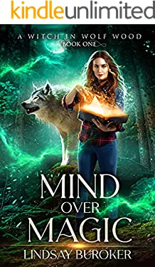 Mind Over Magic: A Paranormal Women's Fiction Novel (A Witch in Wolf Wood Book 1)