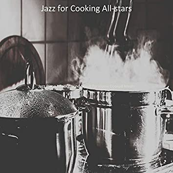 Jazz Piano - Background Music for Home Cooked Meals
