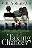 Taking Chances by Molly McAdams (2013-04-16)
