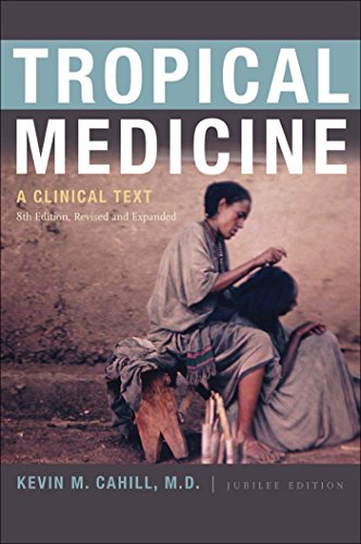 Compare Textbook Prices for Tropical Medicine: A Clinical Text, , Revised and Expanded International Humanitarian Affairs 8 Edition ISBN 9780823240609 by Cahill M.D., Kevin M.