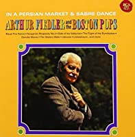 IN A PERSIAN MARKET(remaster) by BOSTON SYMPHONY ORCHESTRA ARTHUR FIEDLER (2007-11-07)